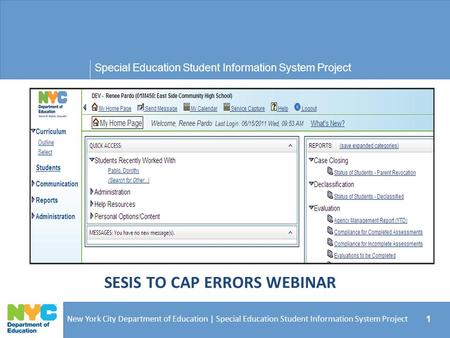 Special Education Student Information System Project New York City Department of Education | Special Education Student Information System Project 1 Welcome.