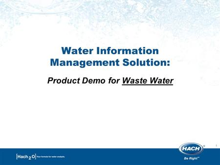 1 Water Information Management Solution: Product Demo for Waste Water.