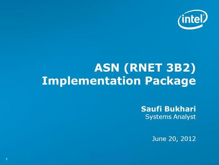 11 ASN (RNET 3B2) Implementation Package Saufi Bukhari Systems Analyst June 20, 2012.