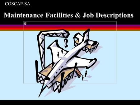 COSCAP-SA Maintenance Facilities & Job Descriptions.