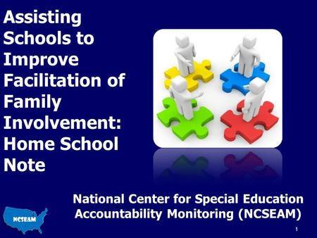 Assisting Schools to Improve Facilitation of Family Involvement: Home School Note National Center for Special Education Accountability Monitoring (NCSEAM)