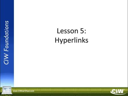 Copyright © 2004 ProsoftTraining, All Rights Reserved. Lesson 5: Hyperlinks.