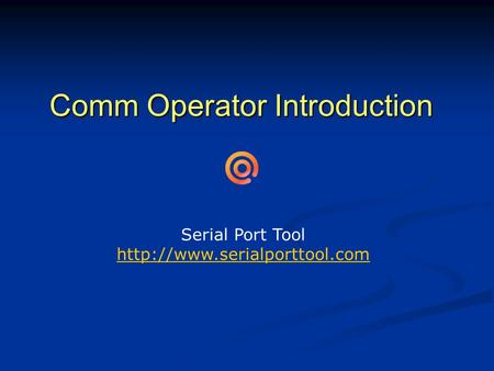 Comm Operator Introduction Serial Port Tool