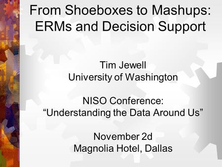 From Shoeboxes to Mashups: ERMs and Decision Support