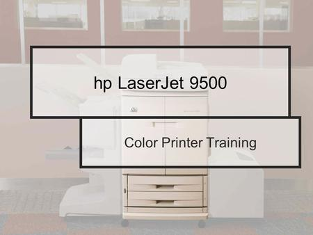 Hp LaserJet 9500 Color Printer Training. Toner cartridges (print cartridges) Open the front doors.