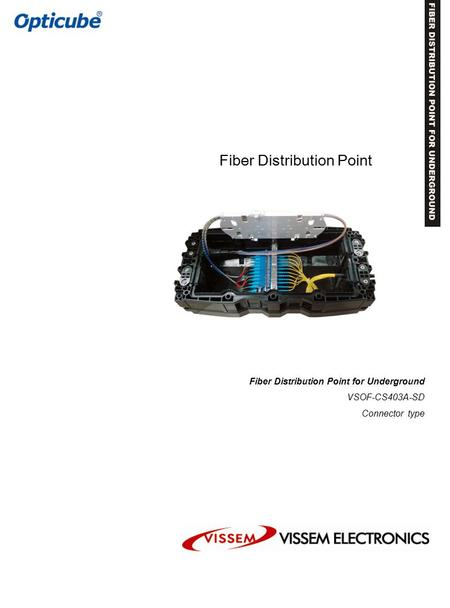 Fiber Distribution Point for Underground VSOF-CS403A-SD Connector type Fiber Distribution Point.