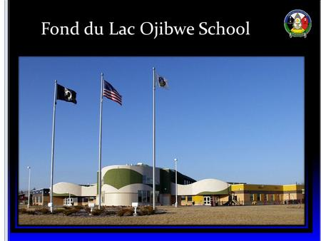 Fond du Lac Ojibwe School. The Fond du Lac Ojibwe School's STEM Program offers a rigorous and relevant study in science, technology, engineering and mathematics.