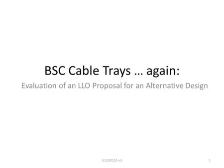 BSC Cable Trays … again: Evaluation of an LLO Proposal for an Alternative Design G1200110-v31.