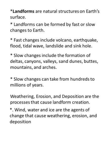 *Landforms are natural structures on Earth's surface.