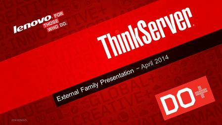 External Family Presentation − April 2014 2014 LENOVO.