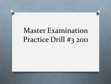 Master Examination Practice Drill #3 2011 O 1. Given: Two (2) rigid metal conduits (RMC) are to support a weatherproof 18 cu. In. device box, with threaded.