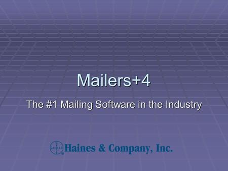 Mailers+4 The #1 Mailing Software in the Industry.