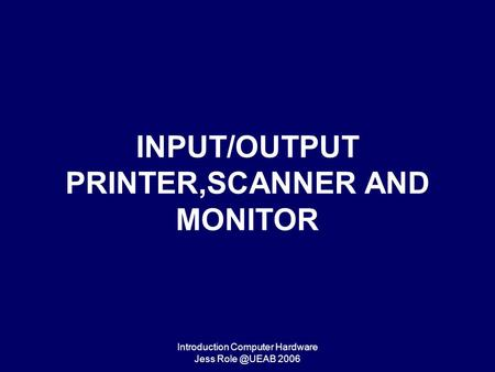 INPUT/OUTPUT PRINTER,<strong>SCANNER</strong> AND MONITOR
