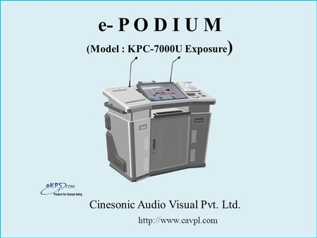 E- P O D I U M (Model : KPC-7000U Exposure ) Cinesonic Audio Visual Pvt. Ltd.