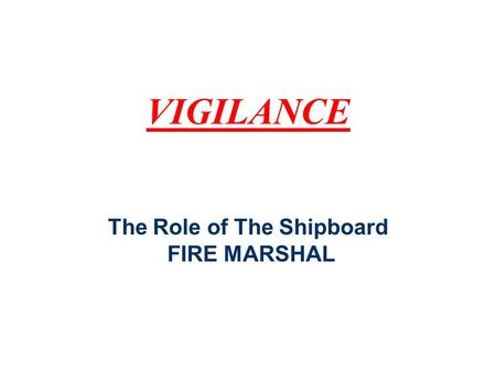 The Role of The Shipboard FIRE MARSHAL
