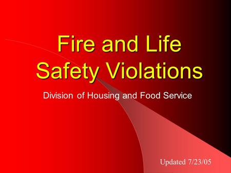 Fire and Life Safety Violations Division of Housing and Food Service Updated 7/23/05.
