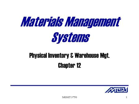 MGMT 37501 Materials Management Systems Physical Inventory & Warehouse Mgt. Chapter 12.