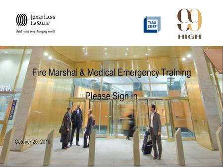 Fire Marshal & Medical Emergency Training Please Sign In October 20, 2010.