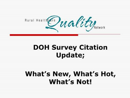 DOH Survey Citation Update; What's New, What's Hot, What's Not!