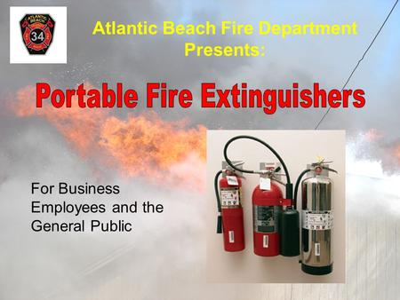 Atlantic Beach Fire Department Presents: For Business Employees and the General Public.
