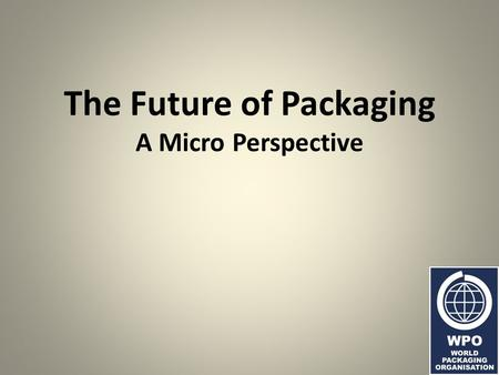 The Future of Packaging A Micro Perspective