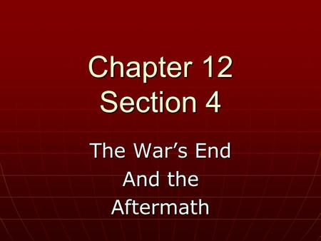 The War's End And the Aftermath