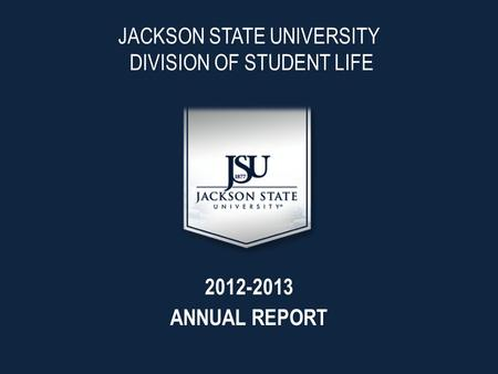 JACKSON STATE UNIVERSITY DIVISION <strong>OF</strong> STUDENT LIFE