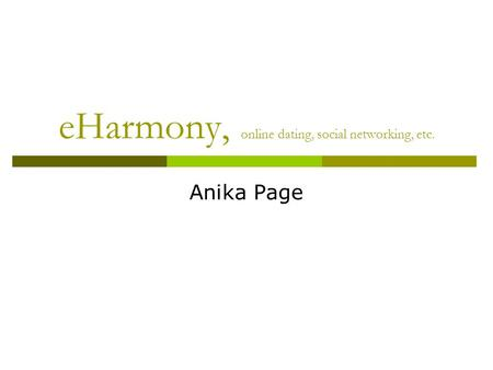 EHarmony, online dating, social networking, etc. Anika Page.