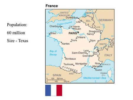 Population: 60 million Size - Texas. Louis XIV 1643-1715Louis XIII 1610-1643 The French Monarchy and Divine Right.