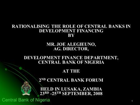 RATIONALISING THE ROLE OF CENTRAL BANKS IN DEVELOPMENT FINANCING BY MR