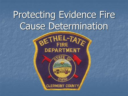 Protecting Evidence Fire Cause Determination. Fire departments should investigate all fires to determine the cause of the fire. The cause of a fire is.