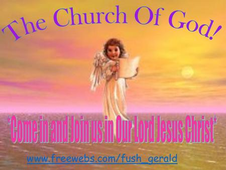 Www.freewebs.com/fush_gerald. Founders Founded in 1956 by late Bishop Tobies J. Bell The leader of the church –Bishop Floyd Marshal, and Bishop Isaiah.