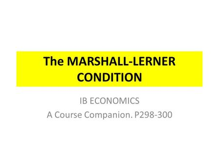 The MARSHALL-LERNER CONDITION