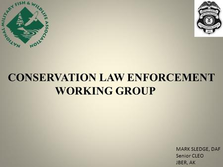 CONSERVATION LAW ENFORCEMENT WORKING GROUP