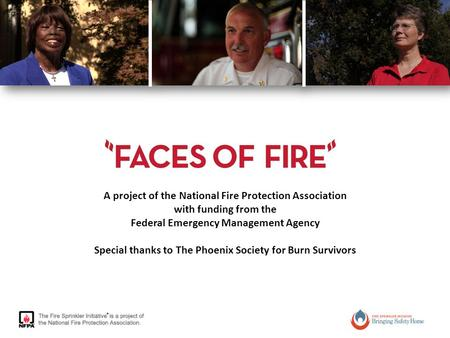 A project of the National Fire Protection Association with funding from the Federal Emergency Management Agency Special thanks to The Phoenix Society for.