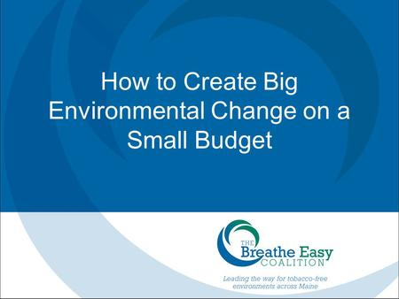 How to Create Big Environmental Change on a Small Budget.