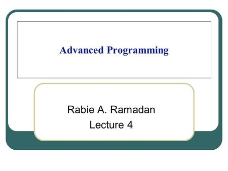 Advanced Programming Rabie A. Ramadan Lecture 4. A Simple Use of Java Remote Method Invocation (RMI) 2.