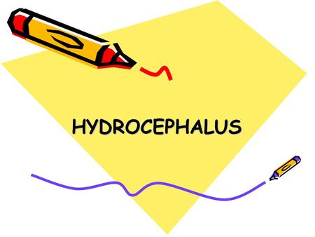 HYDROCEPHALUS.  Definition: Increase the amount of CSF in the cranial cavity, with or without increase in its tension.