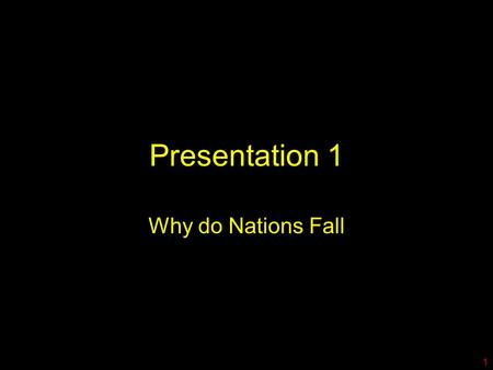 Presentation 1 Why do Nations Fall 1. Ancient Civilizations Moche Paracas Macchu Picchu Inca Nasca 2.