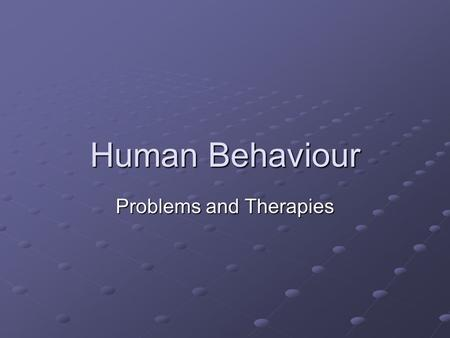 Human Behaviour Problems and Therapies. NEUROSES are exaggerated defence mechanisms used to escape feelings of anxiety. They are a category of mild disorders.