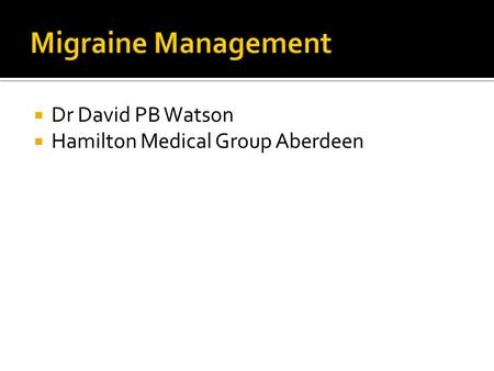  Dr David PB Watson  Hamilton Medical Group Aberdeen.
