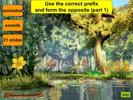 Use the correct prefix and form the opposite (part 1) animated sounds 21 slides play.