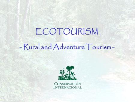 1ECOTOURISM - Rural and Adventure Tourism -. 2 STRENGTHS Wide difussion of the State worldwide (Chiapas as a selling icon) Natural and cultural biodiversity.