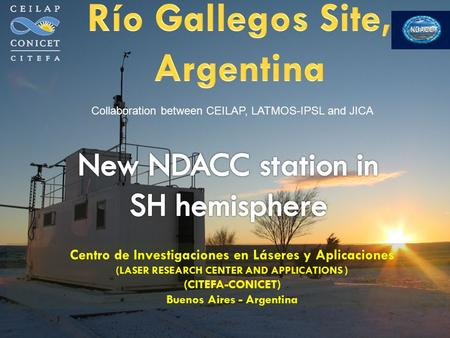 Centro de Investigaciones en Láseres y Aplicaciones (LASER RESEARCH CENTER AND APPLICATIONS ) (CITEFA-CONICET) Buenos Aires - Argentina Collaboration between.