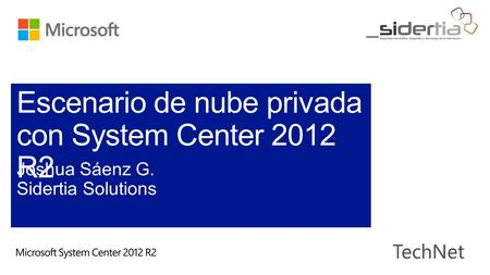 Ene– Abr 2012 Private Cloud Day Se anuncia System Center 2012 Microsoft Management Summit Disponibilidad general de System Center 2012 Disponibilidad.