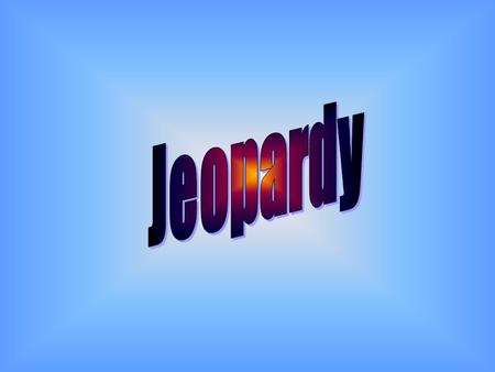 Final Jeopardy Question Actividades Likes/dislikes 500 DescripcionesAdjetivos Ser 100 200 300 400 500 400 300 200 100 200 300 400 500 Cultura.