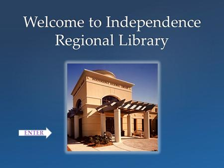 Welcome to Independence Regional Library the Library Adults Children En Español Teens Computer Classes Summer Reading Facilities & Services Contact.