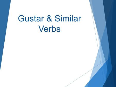 Gustar & Similar Verbs. 1. To say what people like in Spanish, we use the verb gustar. This verb literally means to be pleasing, So instead of saying,