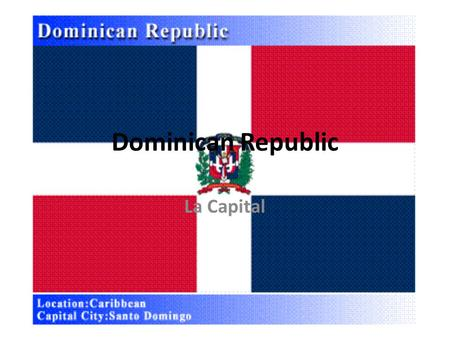 La Capital Dominican Republic. Travel Plans Boston airport I will land in Atlanta Georgia then go on another plane and land in Dominican Republic 6 hours.
