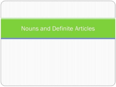 Nouns and Definite Articles. In Spanish, all nouns belong to one of two gender categories: masculine or feminine. Masculine nouns usually end in o (carro).